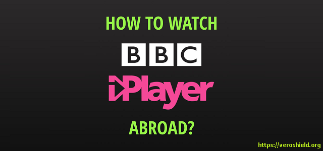 Gow to Watch BBC iPlayer Outside UK